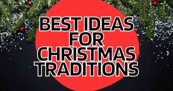 25+ Family Christmas Traditions to Start With Your Child in 2021