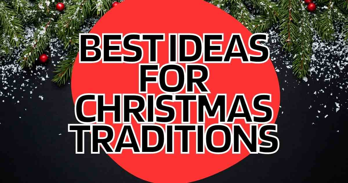 2021 christmas traditions for famliies