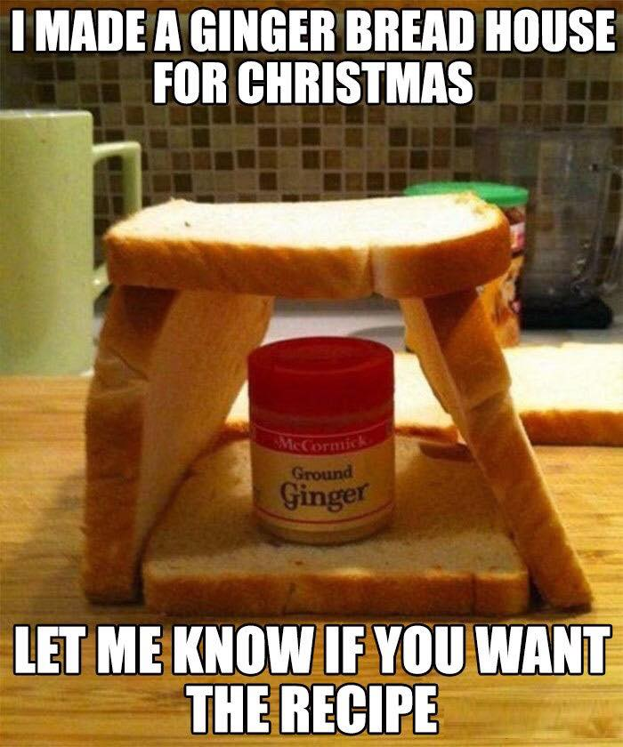 funny christmas meme - here is a gingerbread house recipe - let me know if you want the recipe #christmasmemes #funnymemes #humor #gingerbread