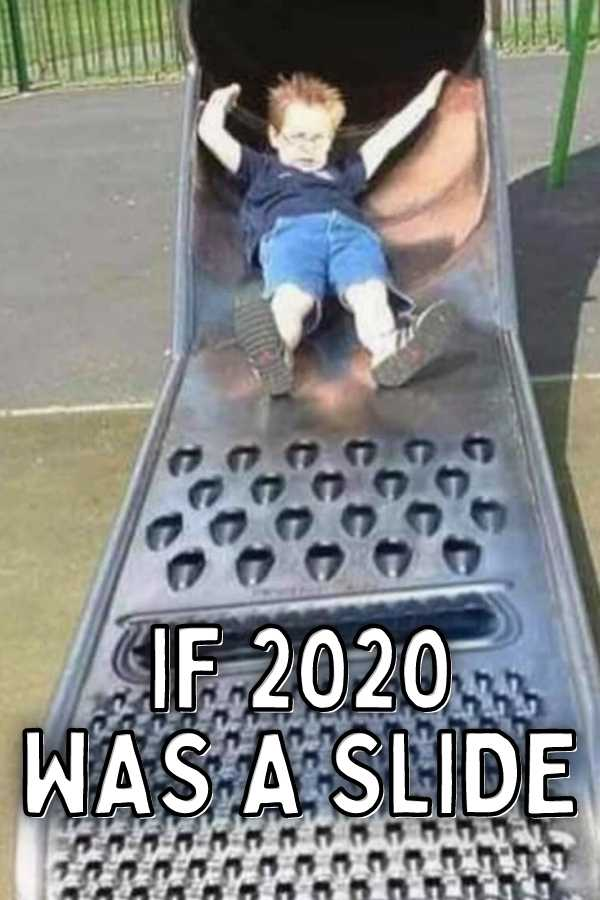 2020 meme - if 2020 was a slide boy sliding down cheese grater