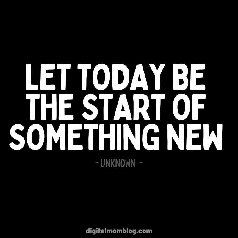 Start Today Quote - New You New Beginning - Positive Thinking - Optimism