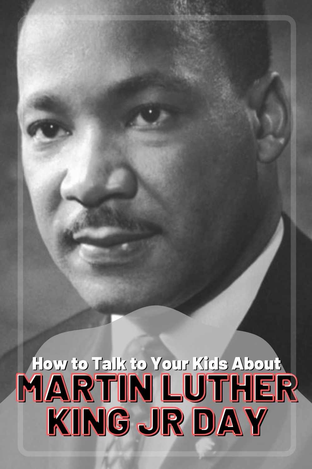 How to talk to your kids about Martin Luther King Jr Day