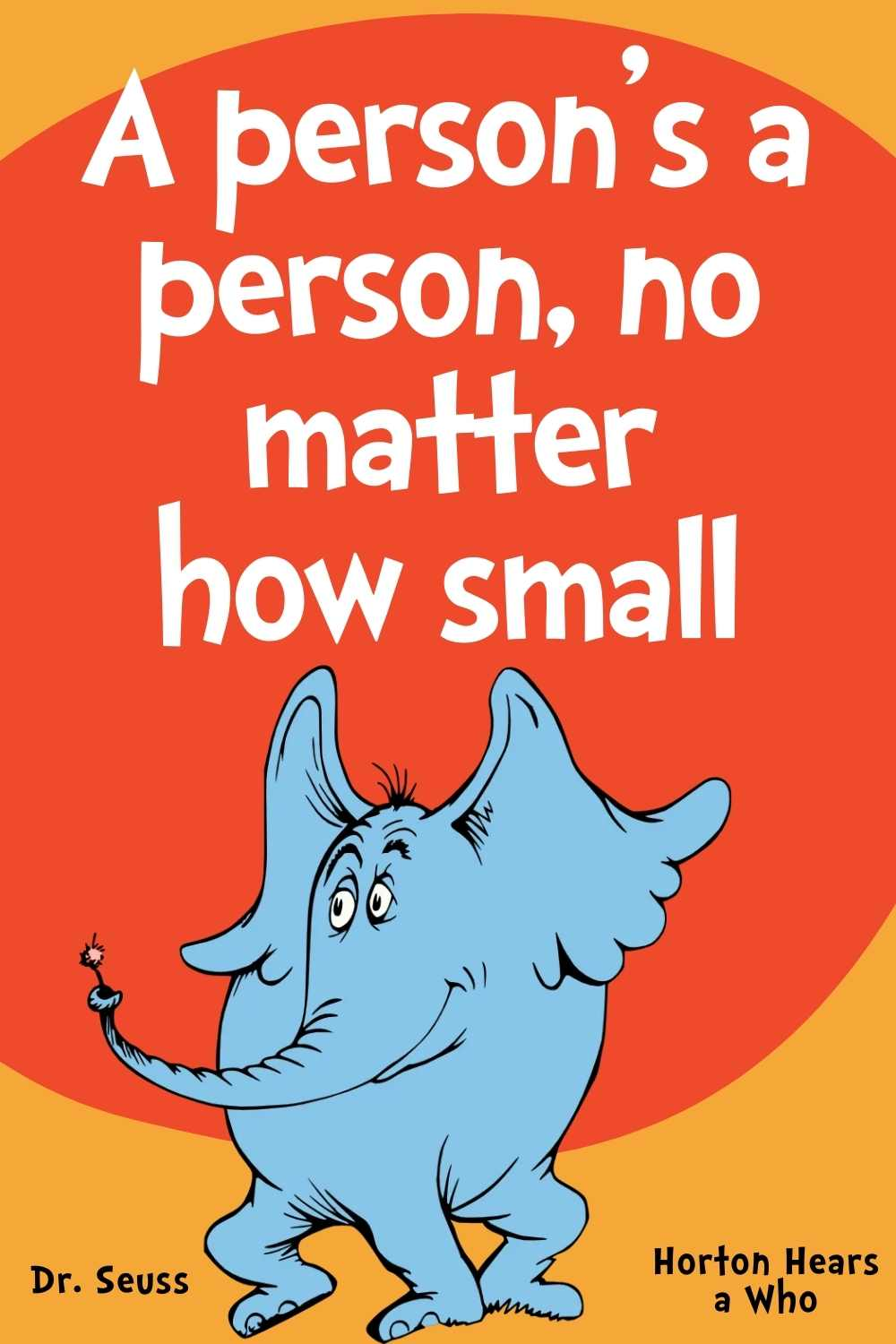 a person's a person no matter how small dr seuss quotes for kids from horton hears a who