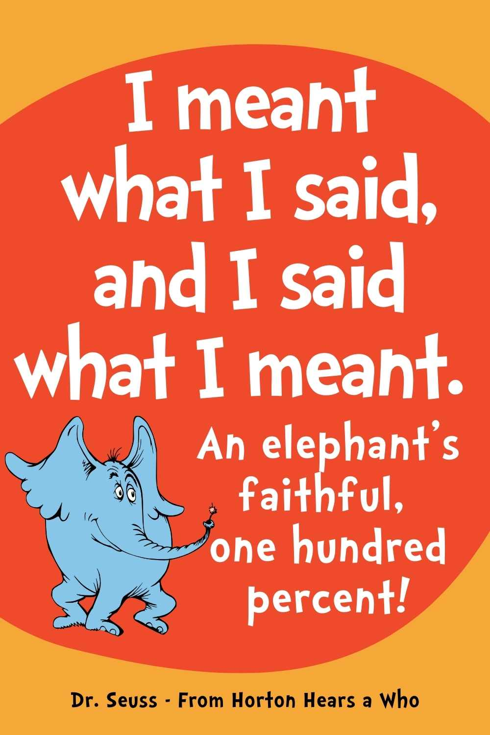 i meant what i said dr seuss quotes for kids horton hears a who