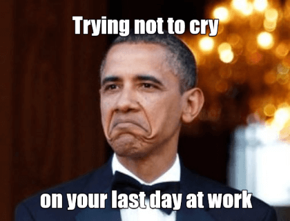 coworker last day of work meme crying obama