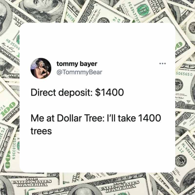 dollar tree meme - buy 1400 trees