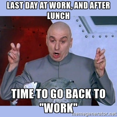 last day of work lunch meme