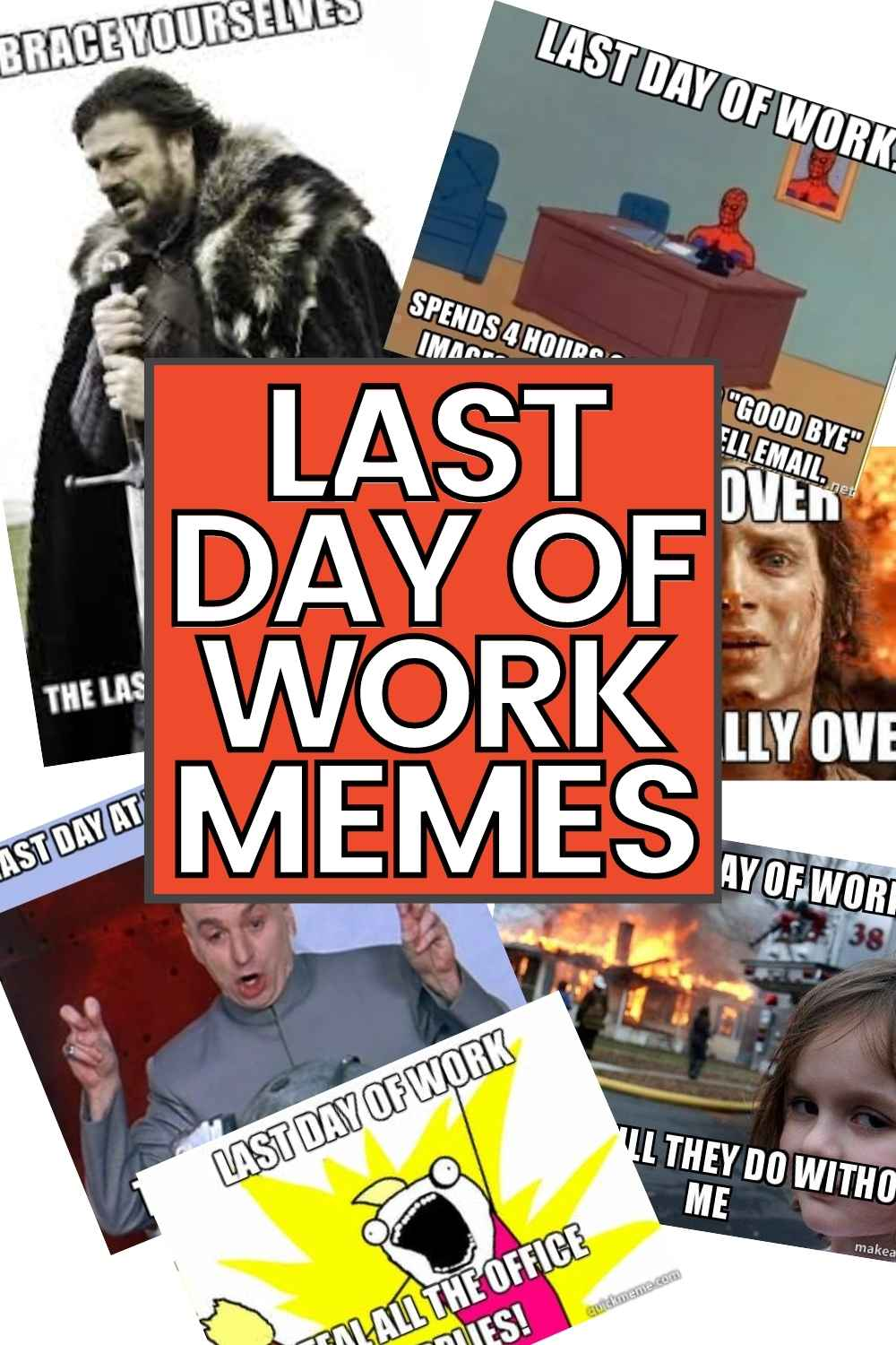funny last day of work memes