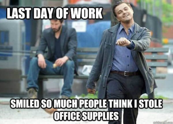 funny last day of work meme stealing office supplies