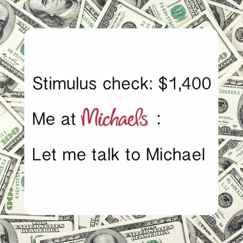 michaels meme $1400 stimulus talk to michael