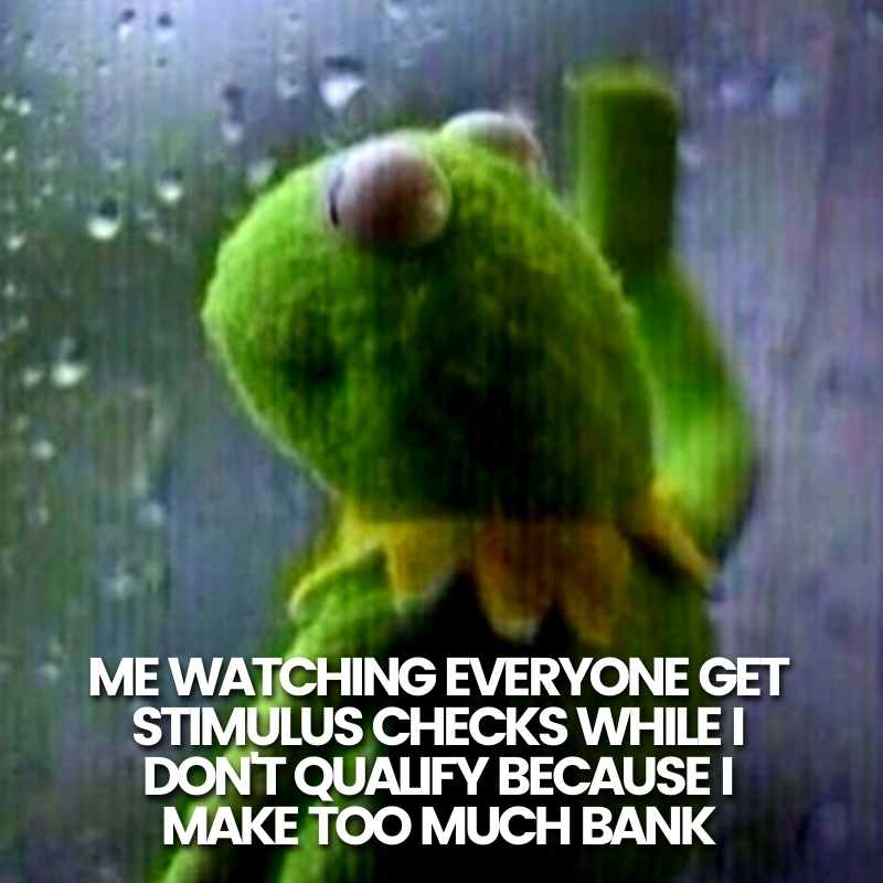 kermit no stimulus meme makes too much money to qualify for $1400 check