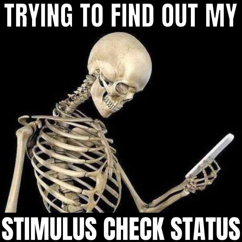 stimulus check status meme deposit date skeleton looking at bank account on phone