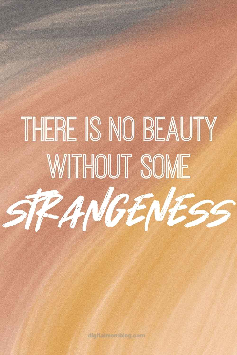 There is no beauty without some strangeness. – Edgar Allen Poe perspective quote