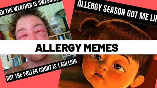Funny Allergy Memes about Pollen, Seasonal Allergies and More