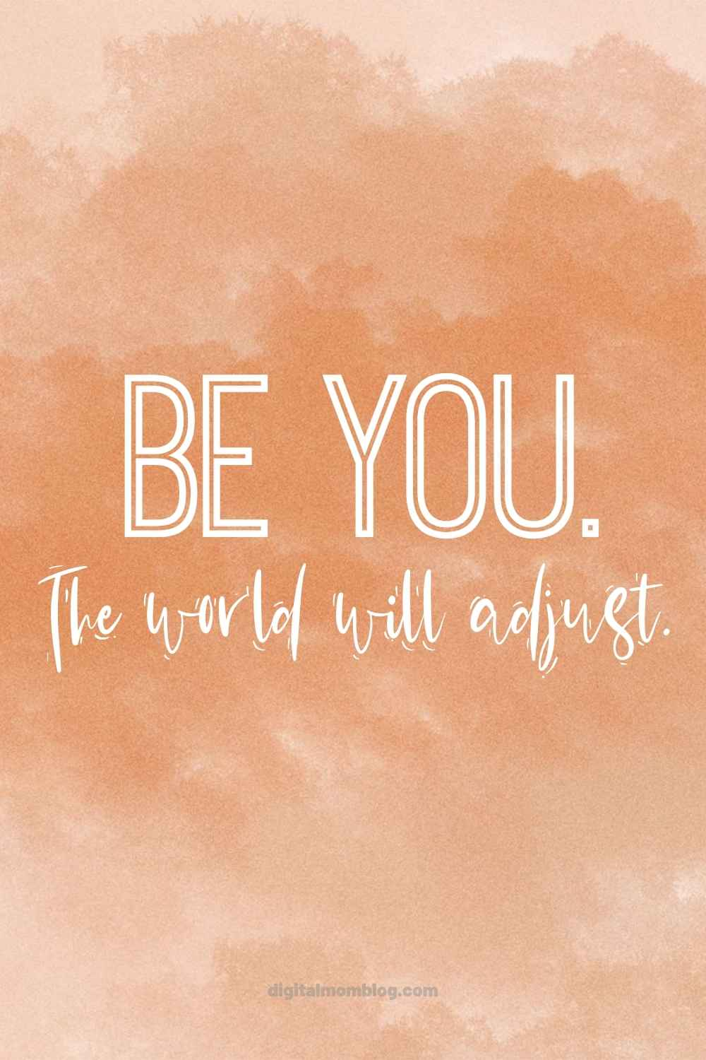 be you the world will adjust perspective quote