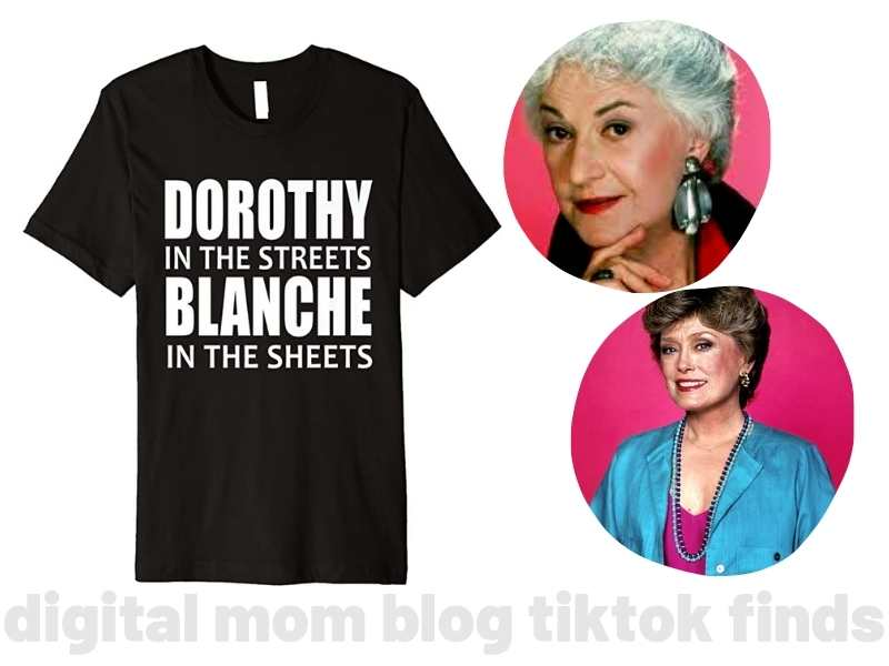 dorothy in the streets blanche in the sheets shirt – tiktok made me buy it