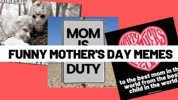 Mothers Day Memes 2021 – Best Funny Images to Share to Celebrate Mom