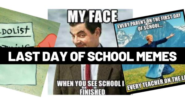 Funny Last Day of School Memes for Teachers and Students 2021