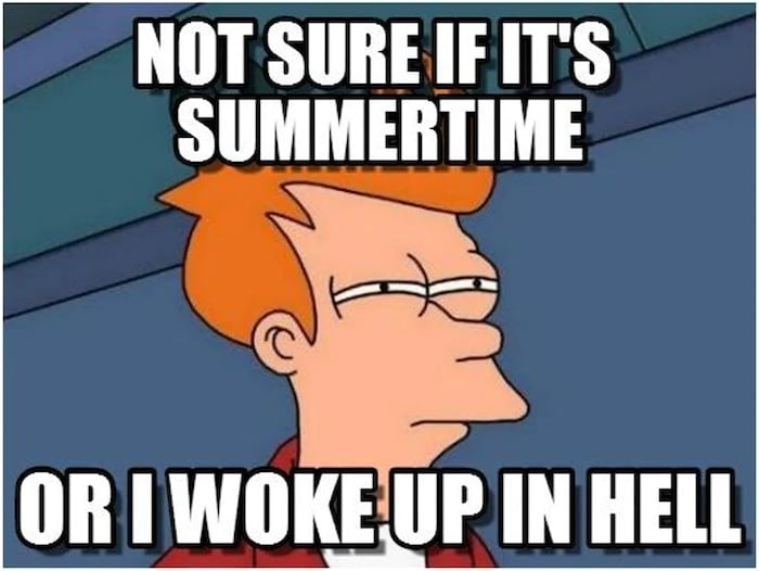 not sure if its summer time or hell meme