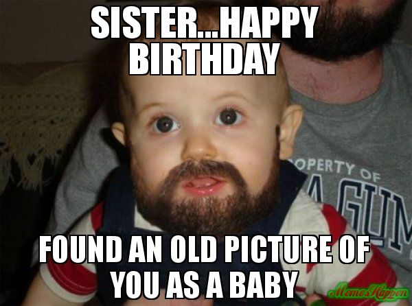 sister birthday meme baby picture