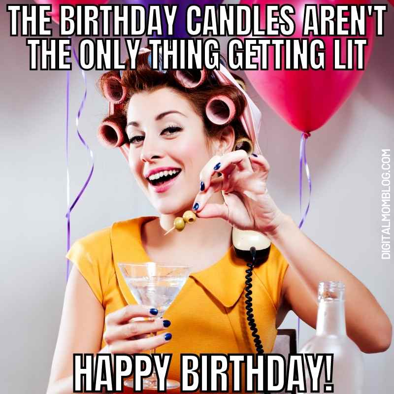 happy birthday meme funny - the birthday candles aren't the only thing getting lit tonight