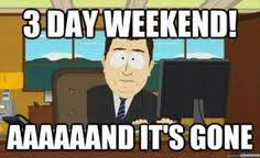 3 day weekend over meme