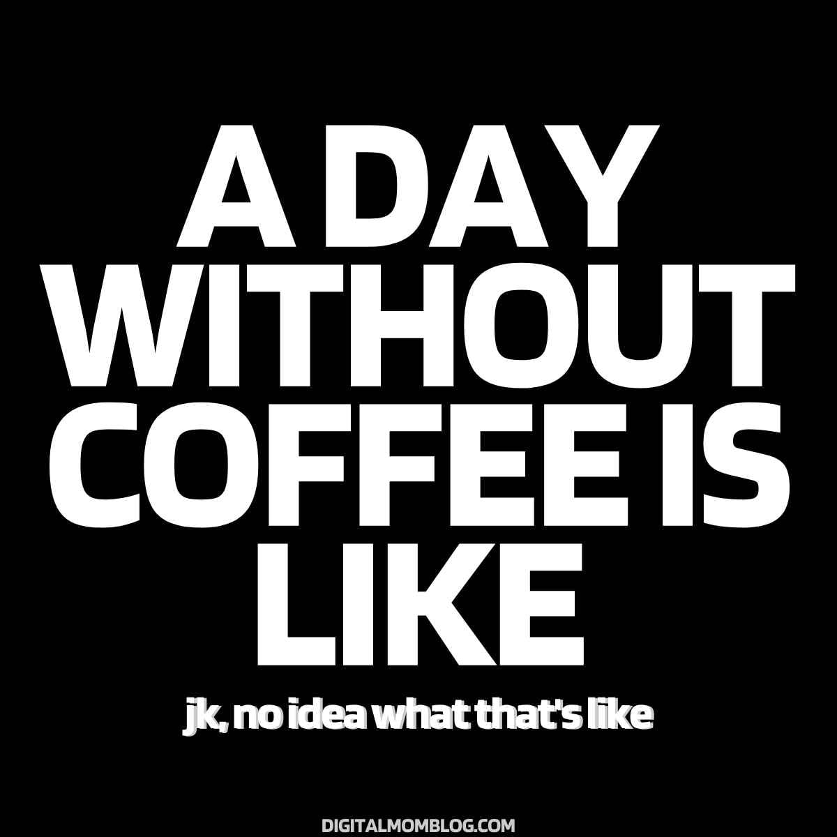 a day without coffee meme