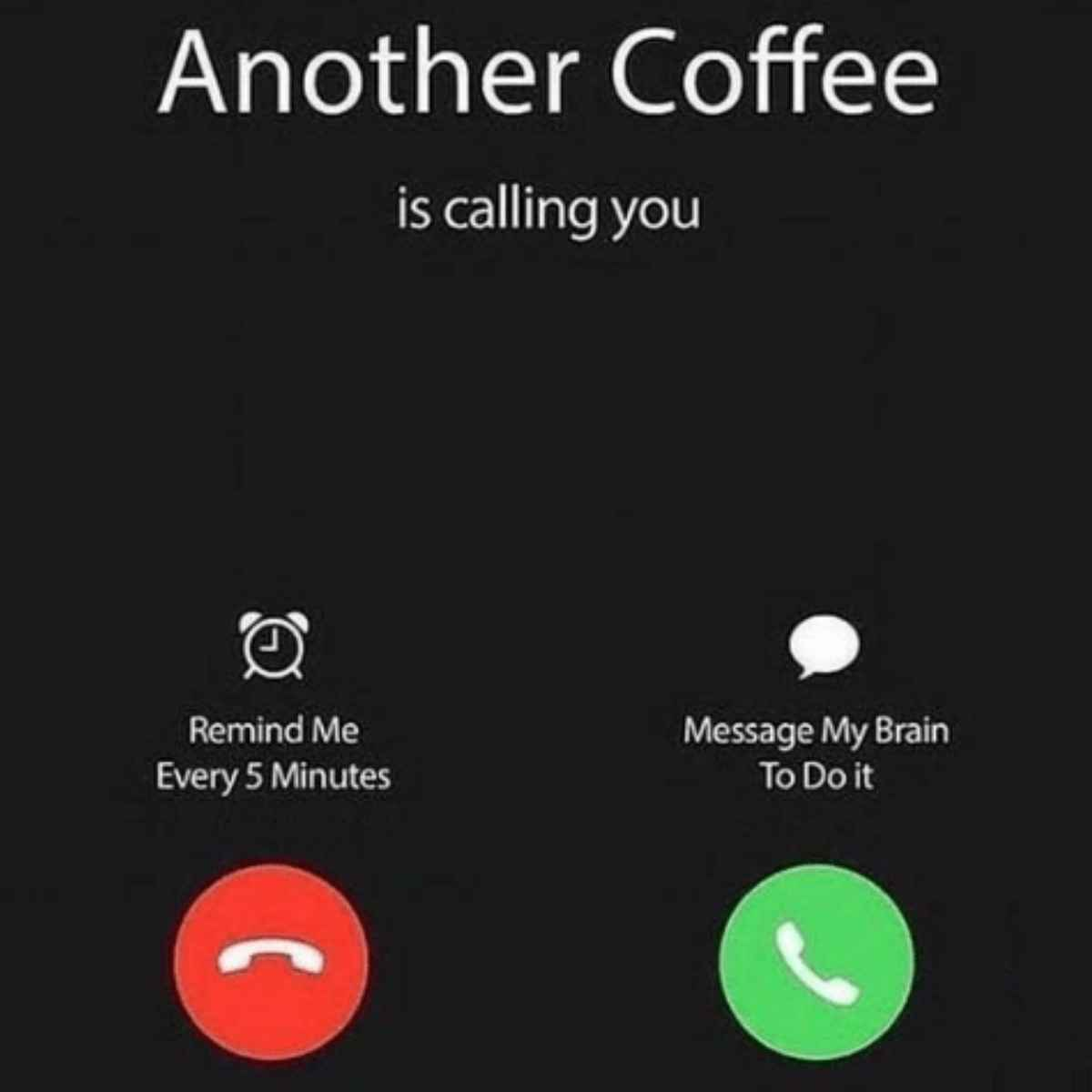 another coffee is calling meme