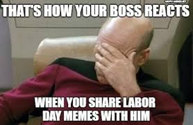 boss reacts to labor day memes
