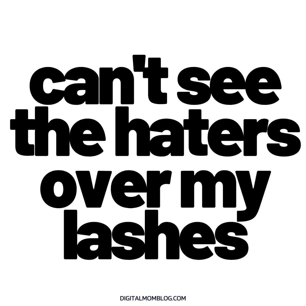cant see the haters over my lashes meme