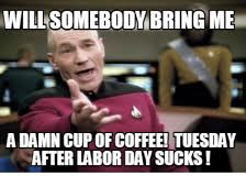 coffee tuesday after labor day meme