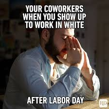 coworker white after labor day meme