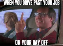 drive past your job chevy chase meme