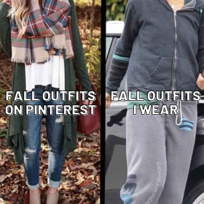 fall outfits meme - what fall outfits on pinterest look like vs what i wear