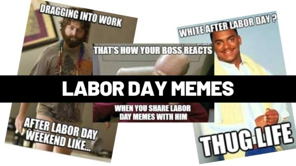 Labor Day Memes – Don't Work But Do Laugh