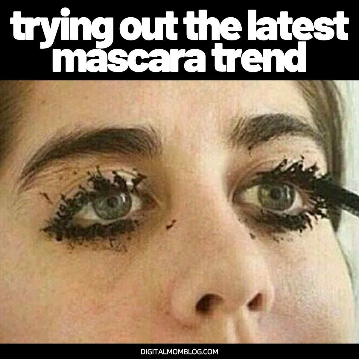 funny mascara meme – trying out the latest trend