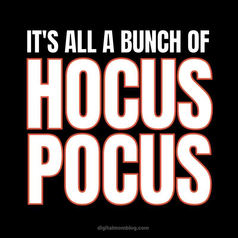 its all a bunch of hocus pocus movie quote