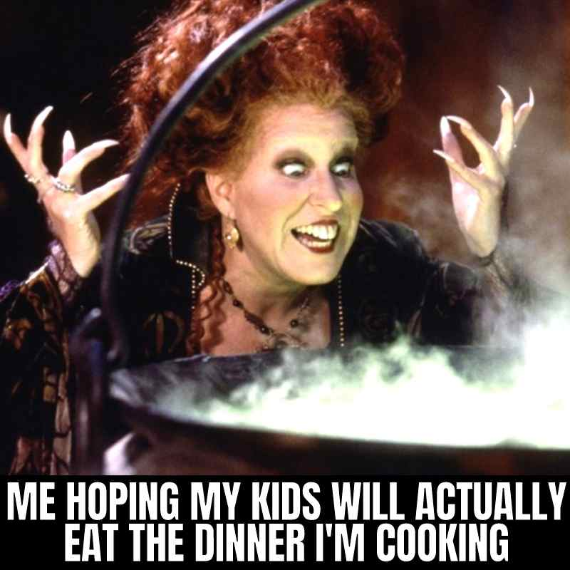 hocus pocus mom meme - me hoping my kids will actually eat the dinner i'm cooking