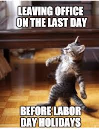 leaving office labor day holiday meme