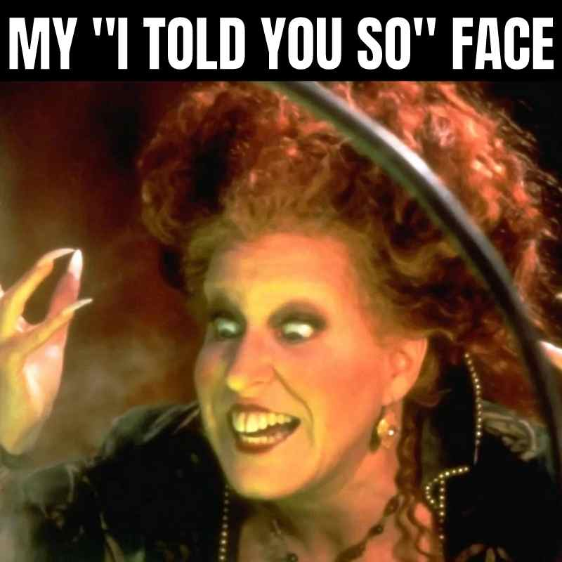 my i told you so face meme hocus pocus funny