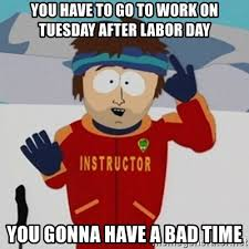 south park tuesday after labor day meme
