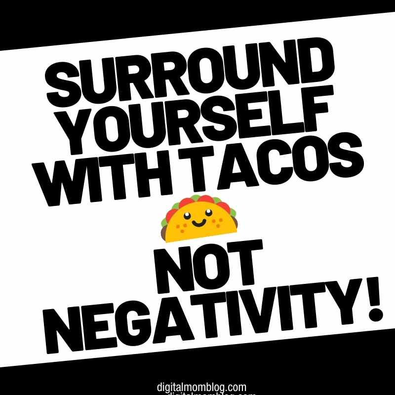 surround yourself with tacos meme